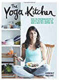 The Yoga Kitchen: Over 100 Vegetarian Recipes to Energise the Body, Balance the Mind and Make for a Happier You